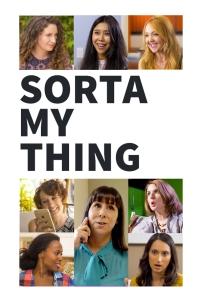 Sorta My Thing 7